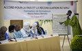 Les parties signataires travaillent à mieux expliquer l'Accord pour la Paix et la Réconciliation